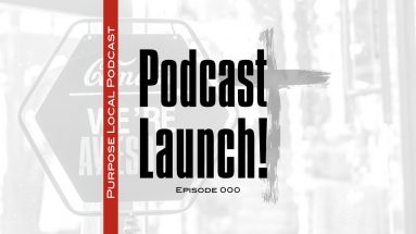 purpose local christian business podcast launch